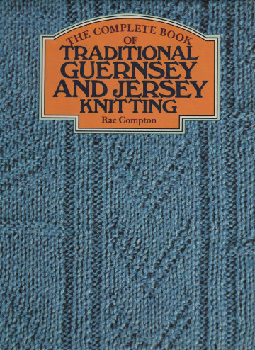 The cover of 'Traditional guernsey and jersey knitting' by Rae Compton.